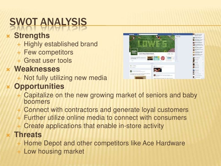 lowes swot analysis In this note, we analyze home depot's business using the swot analysis to   with a smaller store space than lowe's, home depot aims at.
