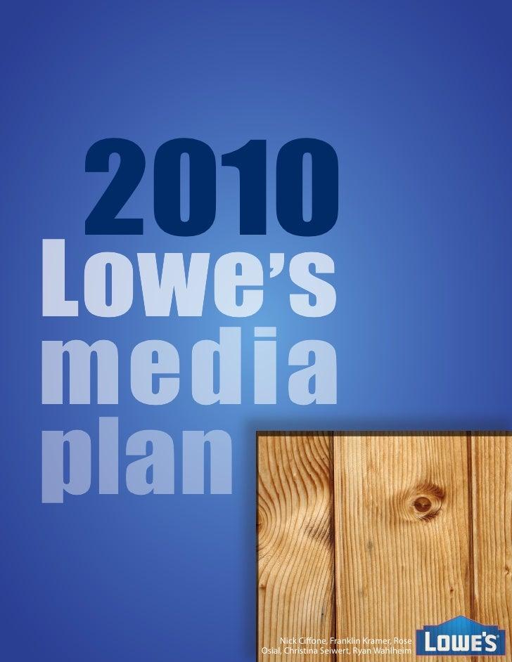 2010 Lowe's media plan          Nick Ciffone, Franklin Kramer, Rose     Osial, Christina Seiwert, Ryan Wahlheim