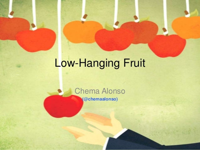 Low-Hanging Fruit Chema Alonso (@chemaalonso)