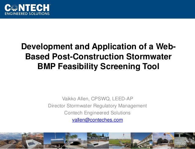 Development and Application of a Web-  Based Post-Construction Stormwater  www.ContechES.com  BMP Feasibility Screening To...