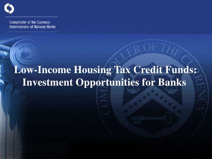 Low-Income Housing Tax Credit Funds: <br />       Investment Opportunities for Banks<br />