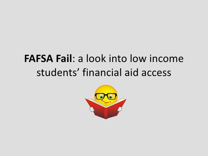 FAFSA Fail: a look into low income students' financial aid access<br />