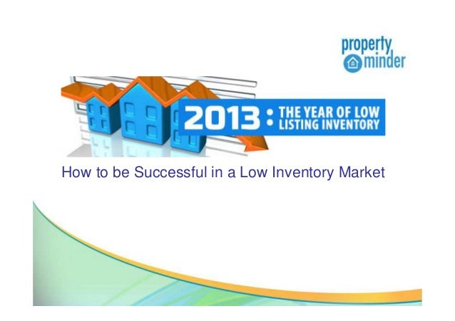 How to be Successful in a Low Inventory Market