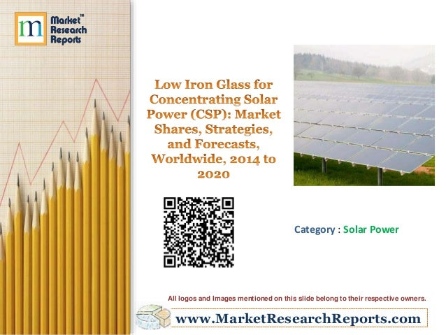 www.MarketResearchReports.com Category : Solar Power All logos and Images mentioned on this slide belong to their respecti...