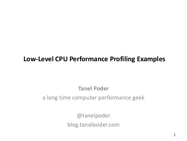 gluent.com 1 Low-Level CPU Performance Profiling Examples Tanel Poder a long time computer performance geek @tanelpoder bl...
