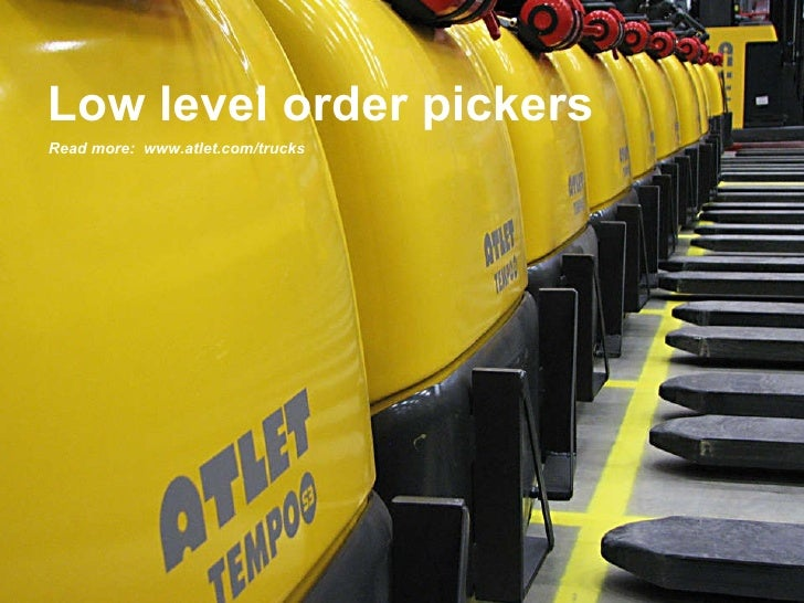 Low level order pickers Read more:  www.atlet.com/trucks