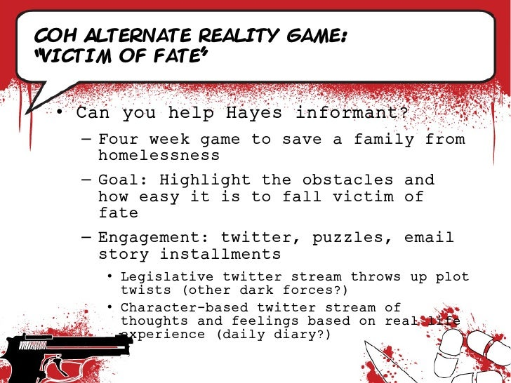 """CoH Alternate Reality game: """"Victim of fate""""    • Can you help Hayes informant?     – Four week game to save a family from..."""