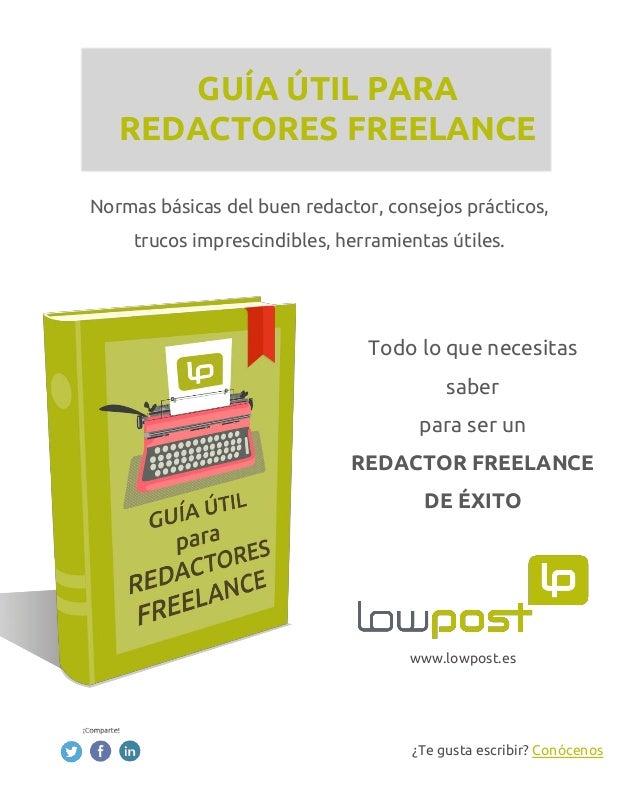 Normas básicas del buen redactor, consejos prácticos, trucos imprescindibles, herramientas útiles. GUÍA ÚTIL PARA REDACTOR...