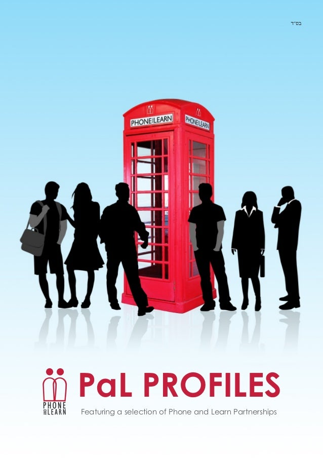 PaL PROFILES Featuring a selection of Phone and Learn Partnerships