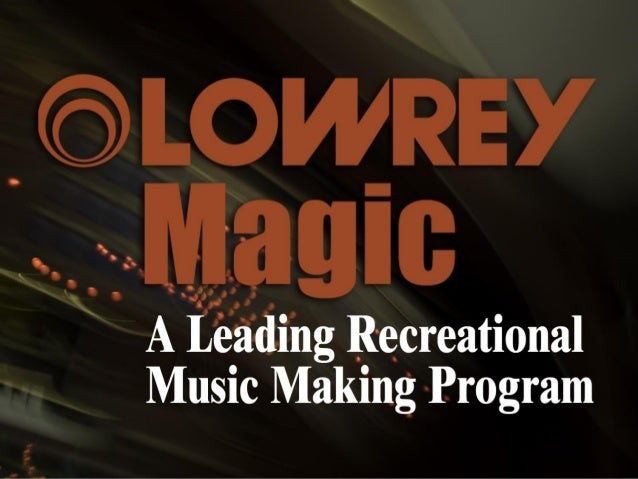 Lowrey Magic Structure: 12 Books 10 weekly classes per book 120 classes total