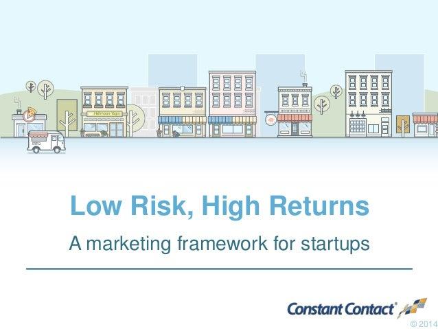 Halfmoon YogaHalfmoon Yoga B•B•Q Low Risk, High Returns A marketing framework for startups © 2014