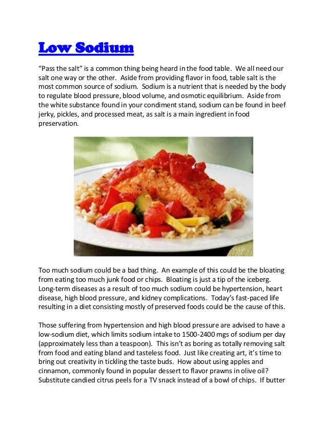 """Low Sodium""""Pass the salt"""" is a common thing being heard in the food table. We all need oursalt one way or the other. Aside..."""