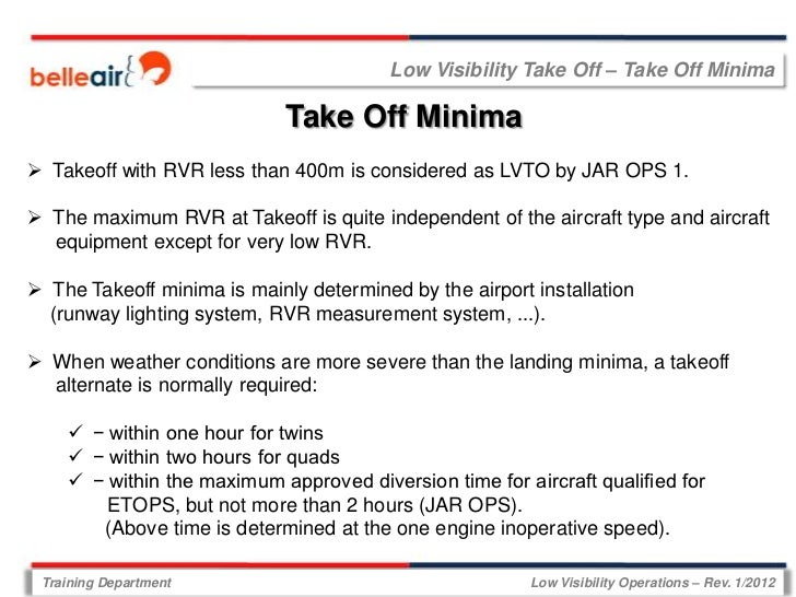 Low Visibility Take Off – Take Off Minima                             Take Off Minima Takeoff with RVR less than 400m is ...