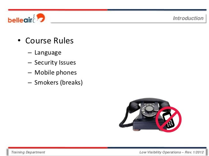 Introduction   • Course Rules         –   Language         –   Security Issues         –   Mobile phones         –   Smoke...