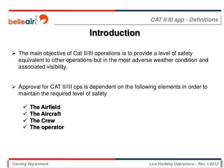CAT II/III app - Definitions                               Introduction The main objective of Cat II/III operations is to...