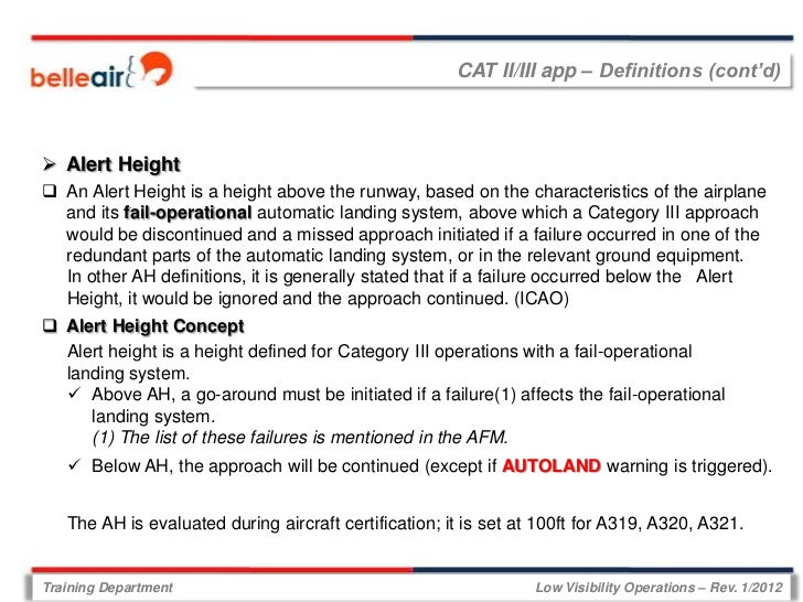 CAT II/III app – Definitions (cont'd) Alert Height An Alert Height is a height above the runway, based on the characteri...
