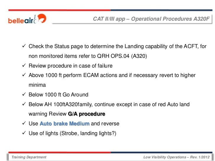 CAT II/III app – Operational Procedures A320F      Check the Status page to determine the Landing capability of the ACFT,...