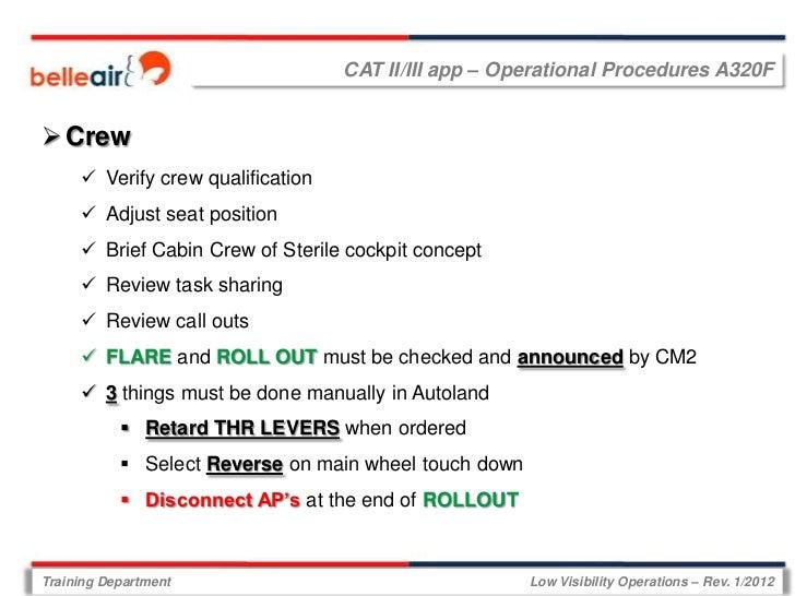 CAT II/III app – Operational Procedures A320F Crew      Verify crew qualification      Adjust seat position      Brief...