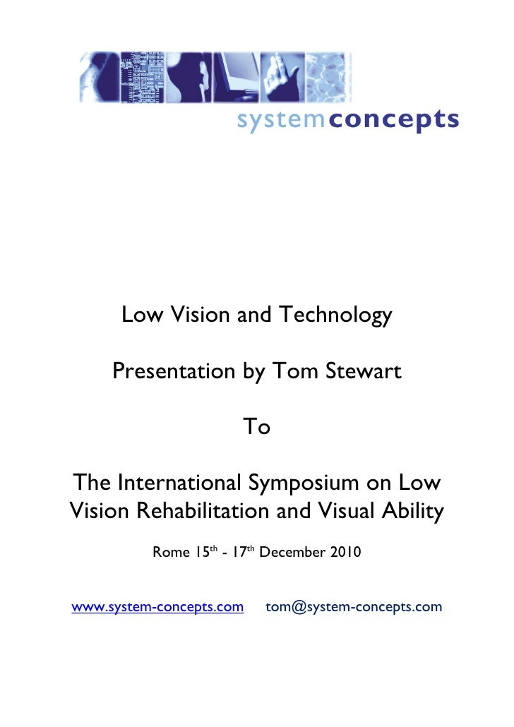 Low Vision and Technology     Presentation by Tom Stewart                      ToThe International Symposium on LowVision ...