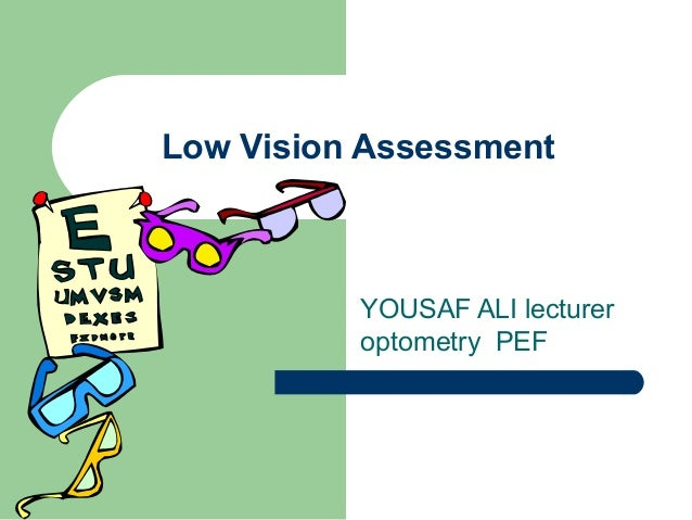 Low Vision Assessment YOUSAF ALI lecturer optometry PEF