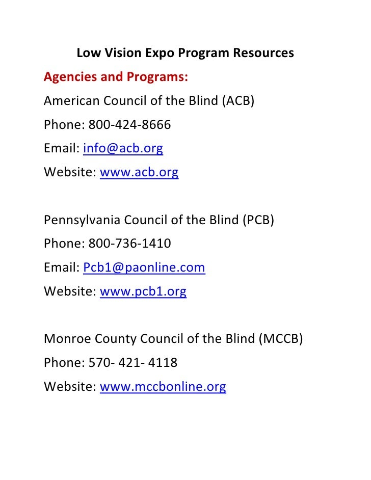 Low Vision Expo Program Resources  Agencies and Programs:  American Council of the Blind (ACB)  Phone: 800‐424‐8666  Email...