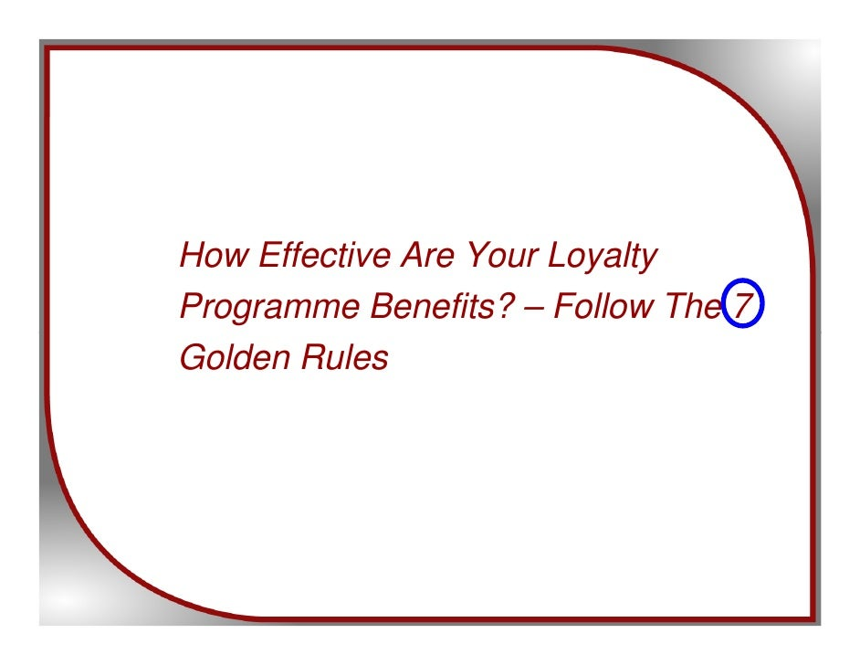 How Effective Are Your Loyalty Programme Benefits? – Follow The 7 Golden Rules