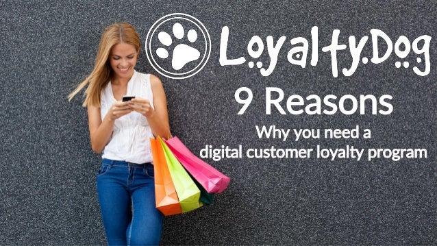 9 Reasons Why you need a digital customer loyalty program