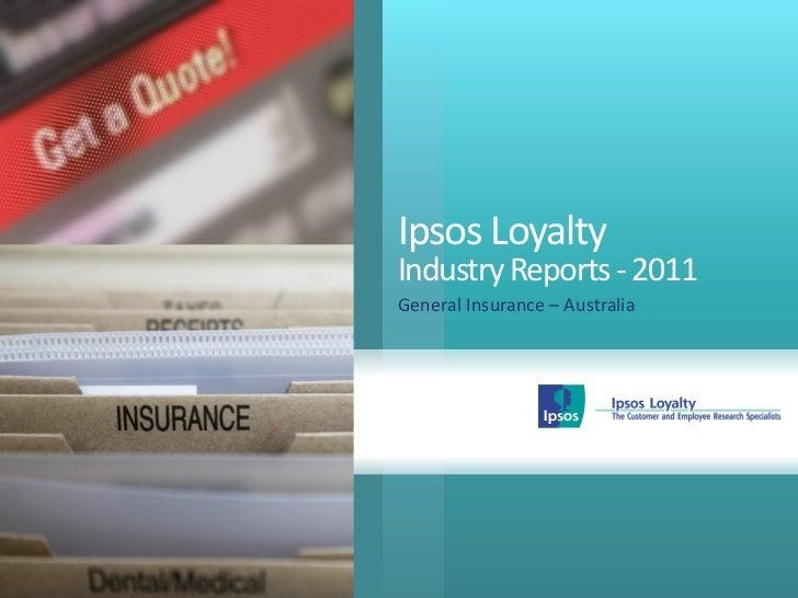 Ipsos LoyaltyIndustry Reports - 2011General Insurance – Australia