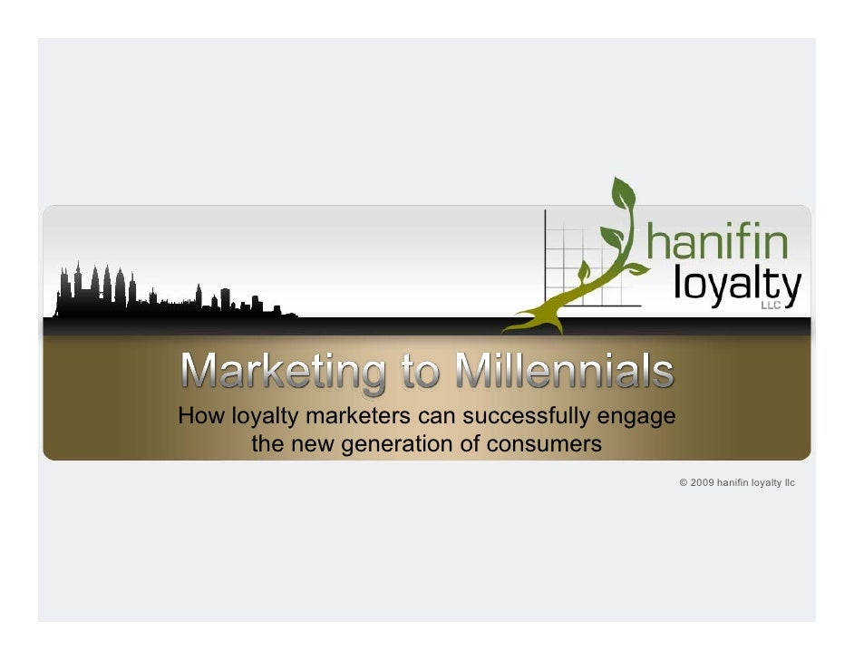 How loyalty marketers can successfully engage       the new generation of consumers                                       ...
