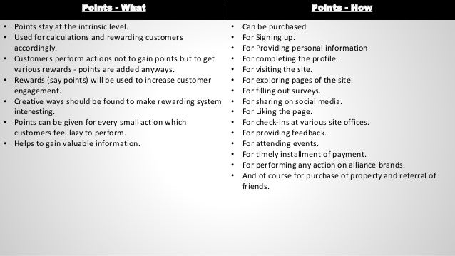 Points - What Points - How • Points stay at the intrinsic level. • Used for calculations and rewarding customers according...