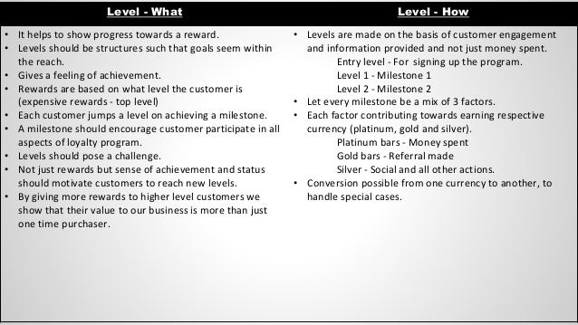 Level - What Level - How • It helps to show progress towards a reward. • Levels should be structures such that goals seem ...
