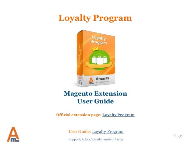 User Guide: Loyalty Program Page 1 Loyalty Program Magento Extension User Guide Official extension page: Loyalty Program S...