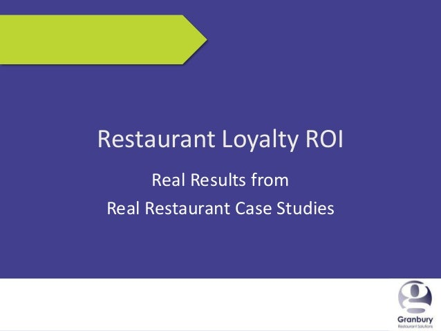 6/14/2013 1Restaurant Loyalty ROIReal Results fromReal Restaurant Case Studies