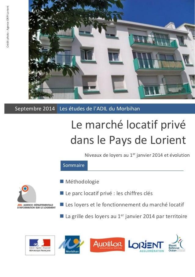 Le marché locatif privé dans le Pays de Lorient  Septembre 2014  Sommaire   Méthodologie   Le parc locatif privé : les c...