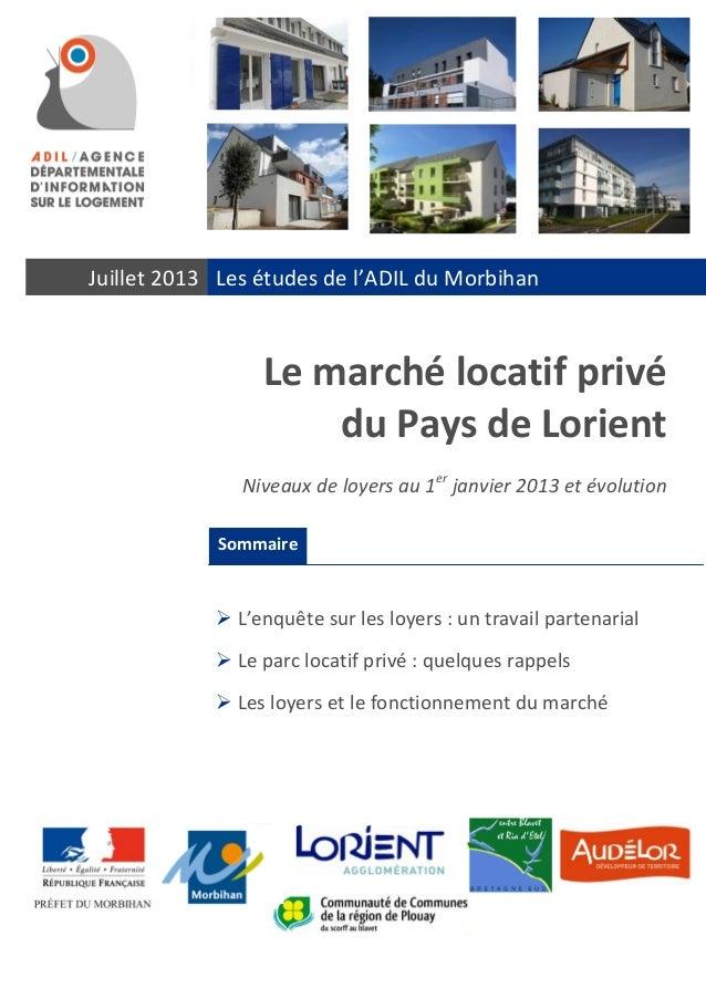 Juillet 2013 Les études de l'ADIL du Morbihan Le marché locatif privé du Pays de Lorient Niveaux de loyers au 1er janvier ...