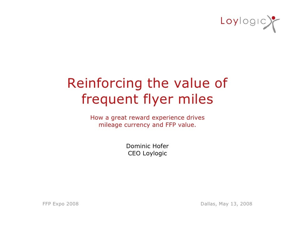 Reinforcing the value of           frequent flyer miles                 How a great reward experience drives              ...