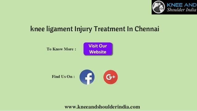Knee Ligament Injury Treatment In Chennai Knee Pain Treatment In In