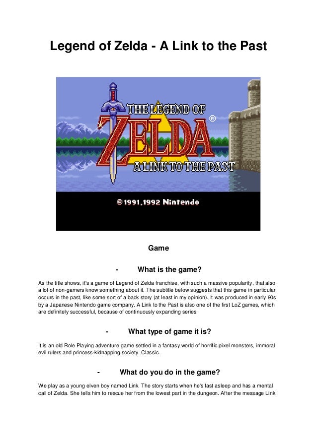 Legend of Zelda - A Link to the Past  Game  - What is the game?  As the title shows, it's a game of Legend of Zelda franch...