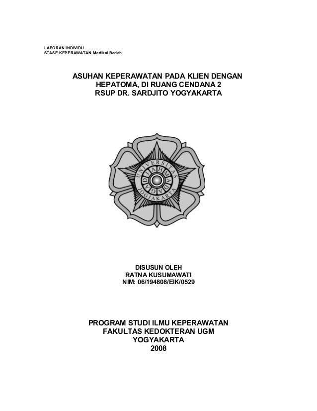 LAPORAN INDIVIDU STASE KEPERAWATAN Medikal Bedah ASUHAN KEPERAWATAN PADA KLIEN DENGAN HEPATOMA, DI RUANG CENDANA 2 RSUP DR...