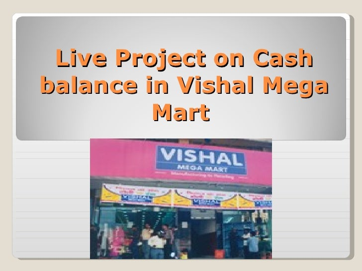 customer satisfaction project of vishal megamart View harsh agrawal's modern trade includes big bazar ,vishal megamart ,big basket working within tat and ensuring customer satisfaction with just in.