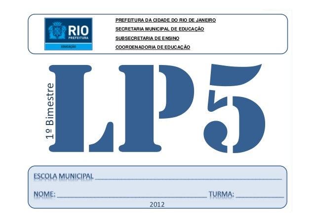 CoordenadoriadeEducação LÍNGUAPORTUGUESA-5ºAno 1ºBIMESTRE/2012 PREFEITURA DA CIDADE DO RIO DE JANEIRO SECRETARIA MUNICIPAL...