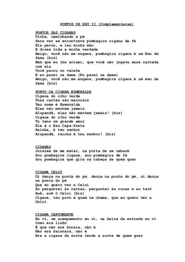 PONTOS DE EXU II (Complementares) PONTOS DAS CIGANAS Vinha, caminhando a pé Para ver se encontrava pombagira cigana de fé ...
