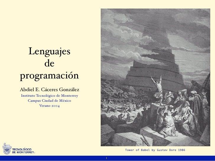 Lenguajes     deprogramaciónAbdiel E. Cáceres GonzálezInstituto Tecnológico de Monterrey    Campus Ciudad de México       ...