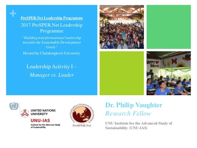 + Dr. Philip Vaughter Research Fellow UNU Institute for the Advanced Study of Sustainability (UNU-IAS) ProSPER.Net Leaders...