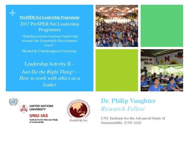 + Dr. Philip Vaughter Research Fellow UNU Institute for the Advanced Study of Sustainability (UNU-IAS) ProSPER.Net Leaders...