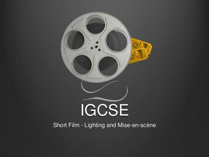 IGCSEShort Film - Lighting and Mise-en-scène