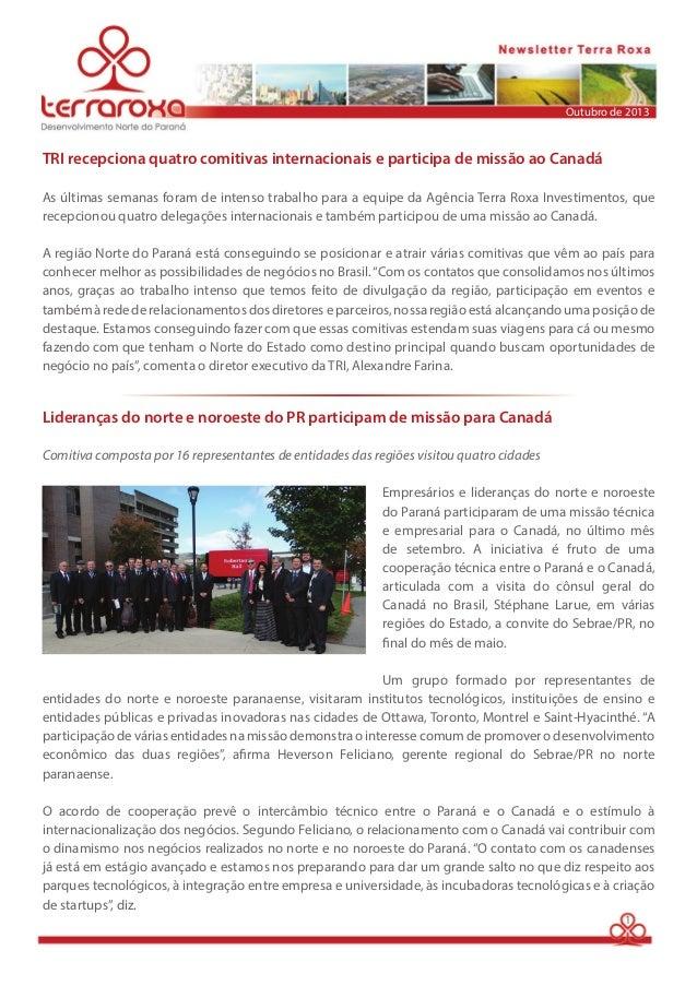Outubro de 2013  TRI recepciona quatro comitivas internacionais e participa de missão ao Canadá  As últimas semanas foram ...