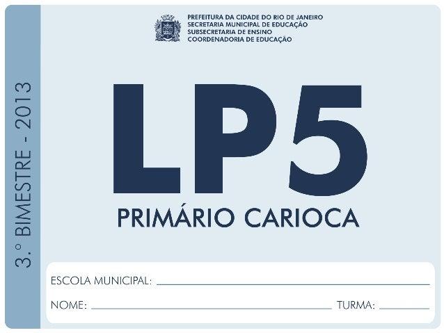 LínguaPortuguesa-5.°Ano 3.°BIMESTRE/2013 EDUARDO PAES PREFEITURA DA CIDADE DO RIO DE JANEIRO CLAUDIA COSTIN SECRETARIA MUN...