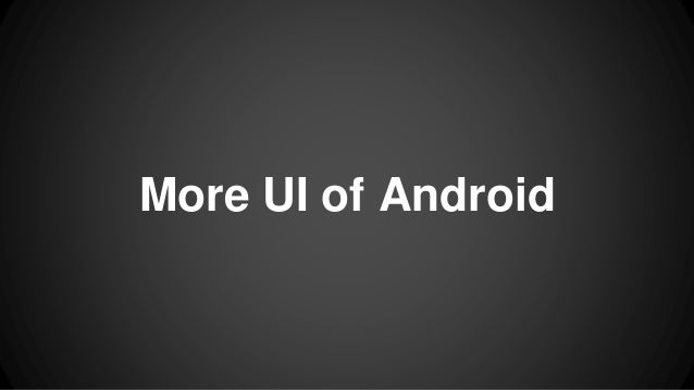 More UI of Android