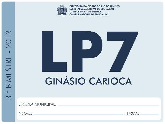 LínguaPortuguesa–7.ºAno 3.ºBIMESTRE/2013 EDUARDO PAES PREFEITURA DA CIDADE DO RIO DE JANEIRO CLAUDIA COSTIN SECRETARIA MUN...